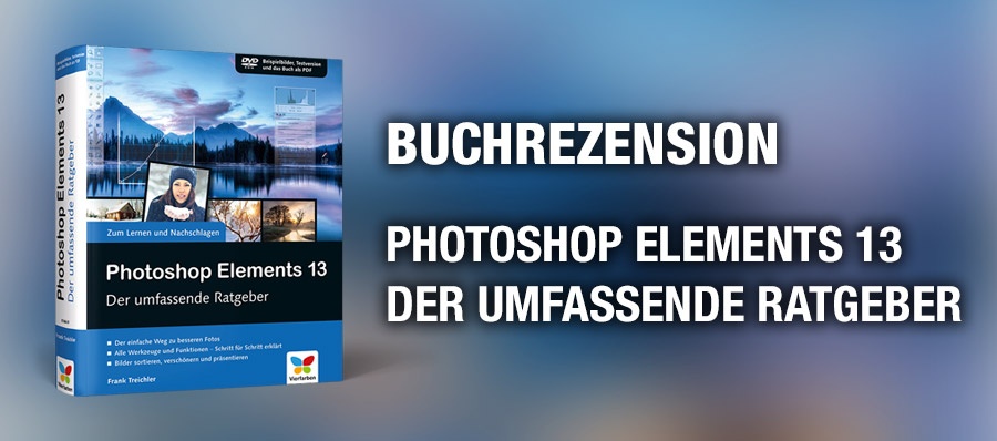 Buchrezension: Photoshop Elements 13 – Der umfassende Ratgeber