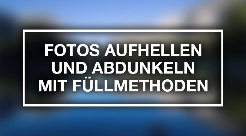 Photoshop: Fotos aufhellen und abdunkeln mit Füllmethoden