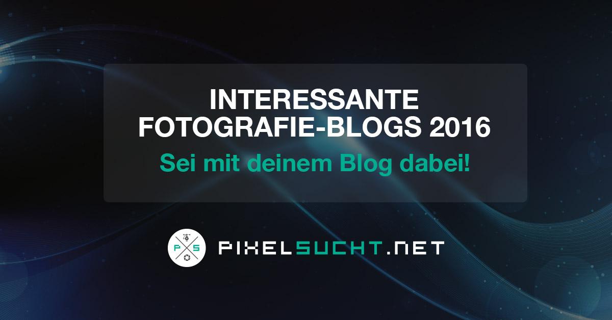 Interessante Fotografieblogs 2016 – Sei mit deinem Blog dabei!