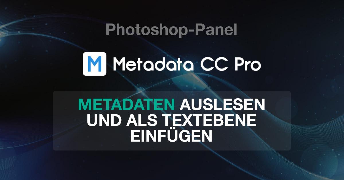 Photoshop: Metadaten auslesen und als Textebene einfügen – Mein neues Panel