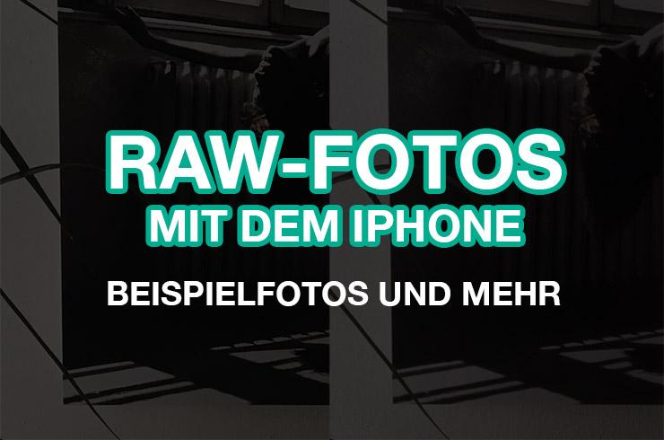 RAW-Fotos mit dem iPhone – Beispielfotos und mehr