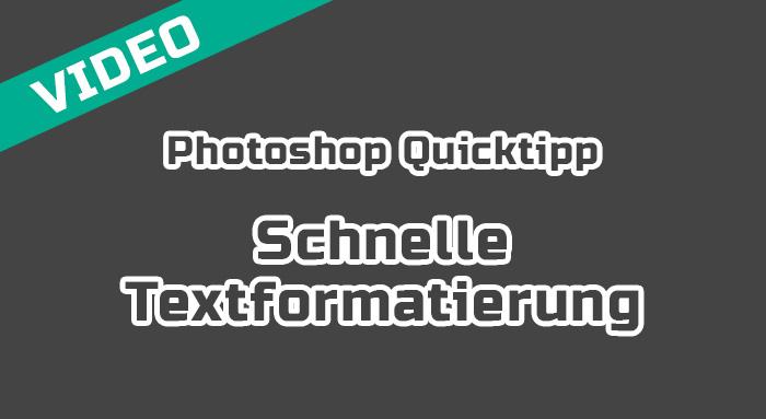 Photoshop Quicktipp: Schnelle Textformatierung