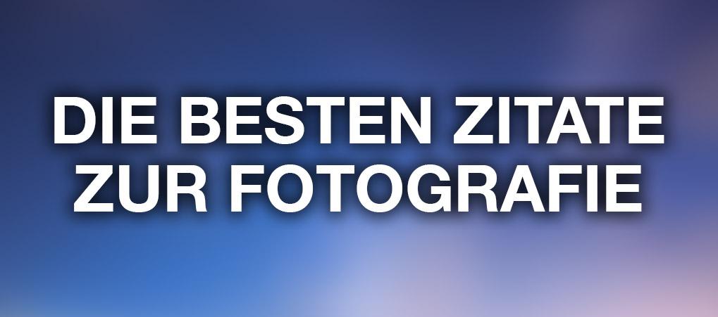 Die Besten Zitate Zur Fotografie Pixelsuchtnet