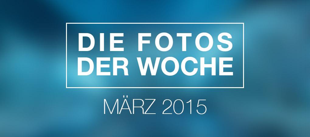 """Die """"Fotos der Woche"""" vom März 2015"""