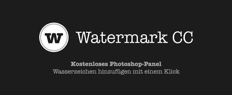 """Photoshop: Signatur/Wasserzeichen hinzufügen – Kostenloses Panel """"Watermark CC"""""""