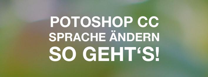 Photoshop CC – Sprache ändern – So geht's!