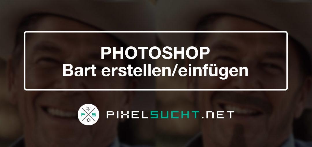 Photoshop Tutorial – Bart erstellen/einfügen