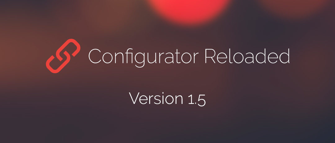 Configurator Reloaded v 1.5 – Tooltipps und mehr