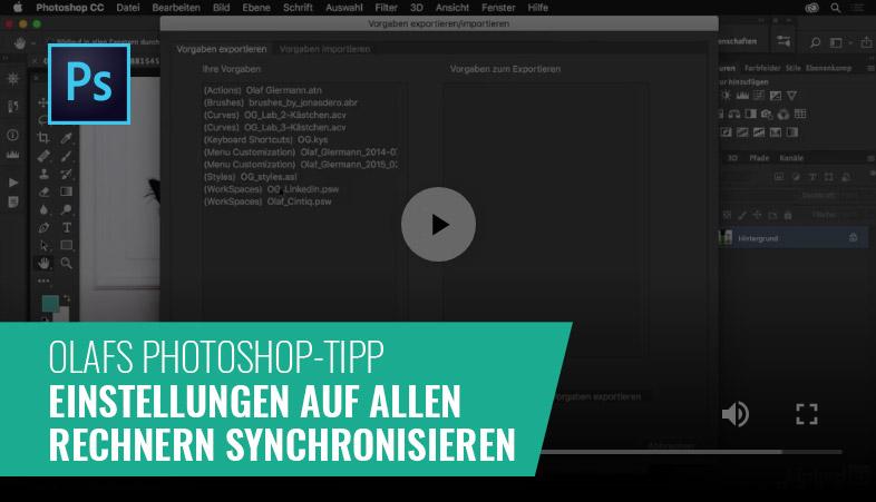 Photoshop-Tipp: Einstellungen auf allen Rechnern synchronisieren
